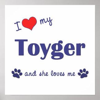 I Love My Toyger (Female Cat) Poster