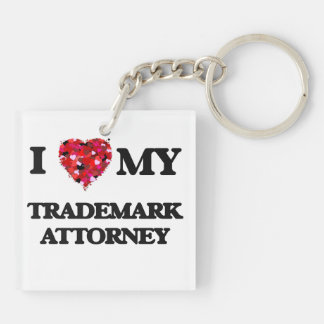I love my Trademark Attorney Double-Sided Square Acrylic Keychain