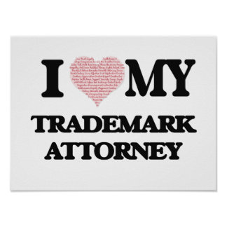 I love my Trademark Attorney (Heart Made from Word Poster