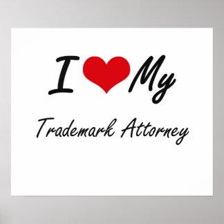 I love my Trademark Attorney Poster