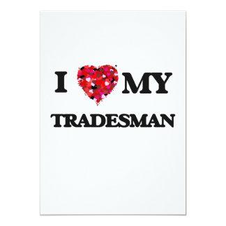 I love my Tradesman 5x7 Paper Invitation Card