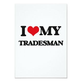 I love my Tradesman 3.5x5 Paper Invitation Card