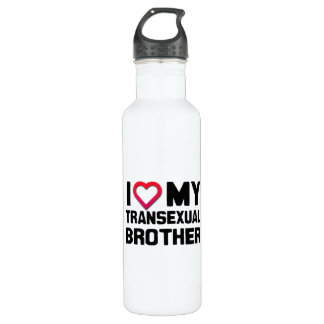 I LOVE MY TRANSEXUAL BROTHER 24OZ WATER BOTTLE