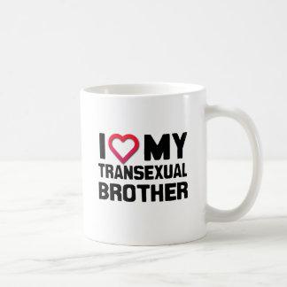 I LOVE MY TRANSEXUAL BROTHER CLASSIC WHITE COFFEE MUG