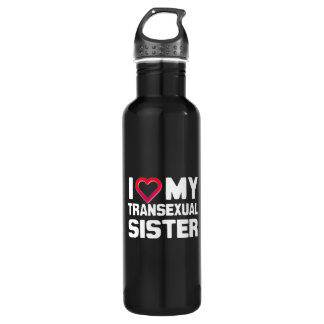 I LOVE MY TRANSEXUAL SISTER 24OZ WATER BOTTLE