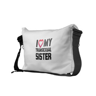 I LOVE MY TRANSEXUAL SISTER MESSENGER BAG