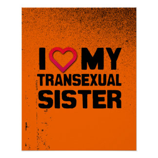 I LOVE MY TRANSEXUAL SISTER POSTER