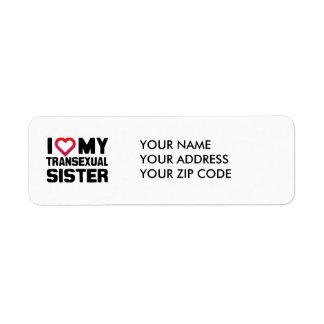 I LOVE MY TRANSEXUAL SISTER RETURN ADDRESS LABEL