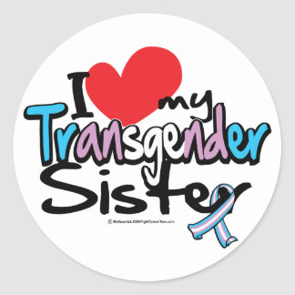 I Love My Transgender Sister Classic Round Sticker