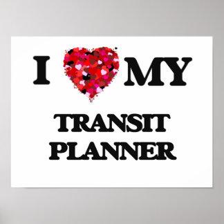 I love my Transit Planner Poster