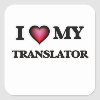 I love my Translator Square Sticker