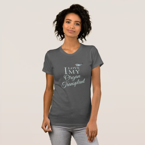 I Love My Transplant Organ Recipient Dark Gray T_Shirt