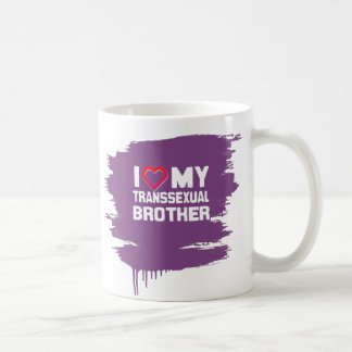 I LOVE MY TRANSSEXUAL BROTHER CLASSIC WHITE COFFEE MUG