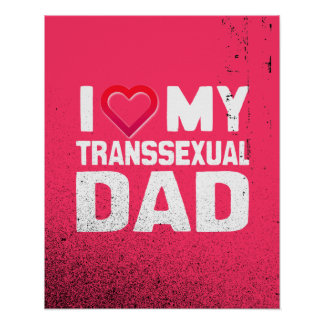 I LOVE MY TRANSSEXUAL DAD POSTER