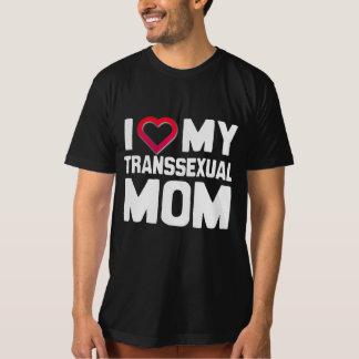 I LOVE MY TRANSSEXUAL MOM - WHITE - SHIRT