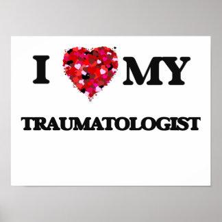 I love my Traumatologist Poster