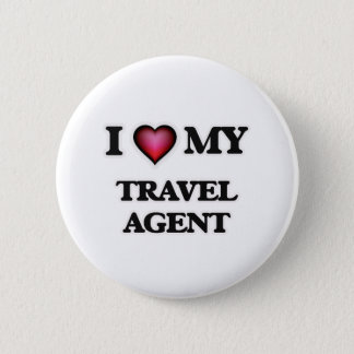 I love my Travel Agent Pinback Button