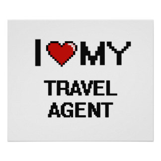 I love my Travel Agent Poster