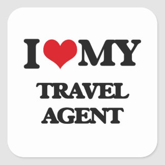 I love my Travel Agent Square Stickers