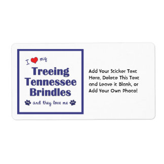 I Love My Treeing Tennessee Brindles (Multi Dogs) Label