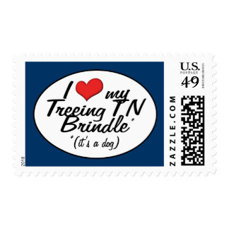 I Love My Treeing TN Brindle (It's a Dog) Postage Stamp