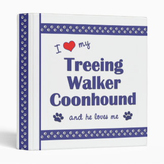 I Love My Treeing Walker Coonhound (Male Dog) 3 Ring Binder