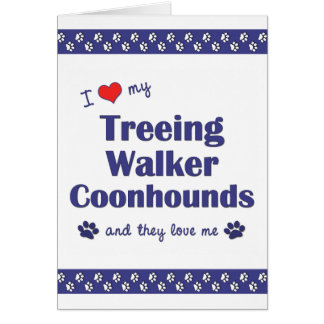 I Love My Treeing Walker Coonhounds (Multi Dogs) Card