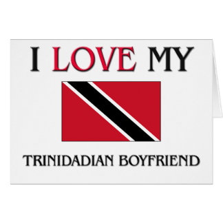I Love My Trinidadian Boyfriend Card