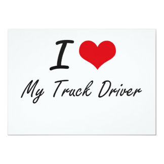 I love My Truck Driver Card