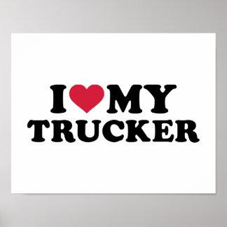 I love my trucker poster