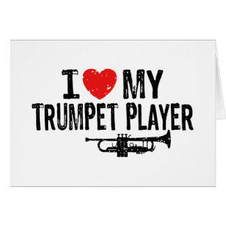 I Love My Trumpet Player Card