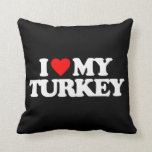 I LOVE MY TURKEY THROW PILLOW