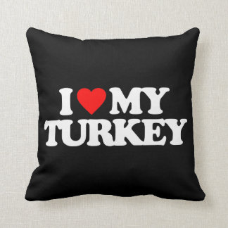 I LOVE MY TURKEY THROW PILLOWS