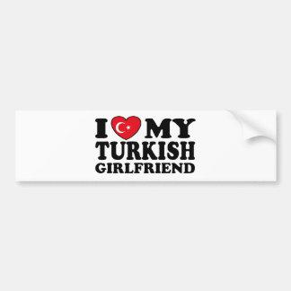 I Love My Turkish Girlfriend Bumper Sticker