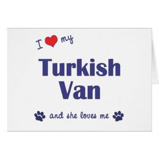 I Love My Turkish Van (Female Cat) Greeting Cards