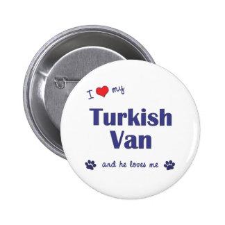 I Love My Turkish Van (Male Cat) Pin
