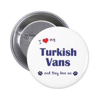 I Love My Turkish Vans (Multiple Cats) Pinback Button