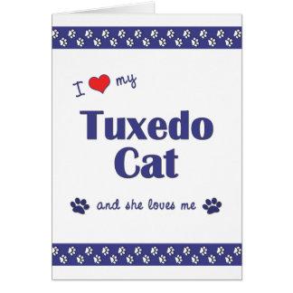 I Love My Tuxedo Cat (Female Cat) Card
