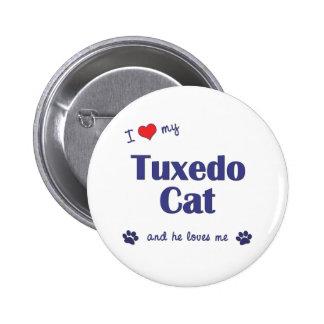 I Love My Tuxedo Cat (Male Cat) Button