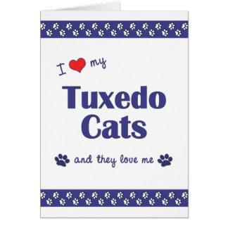 I Love My Tuxedo Cats (Multiple Cats) Card