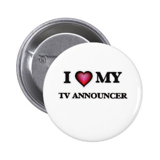 I love my TV Announcer Pinback Button