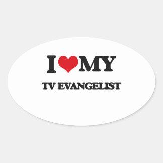 I love my TV Evangelist Oval Sticker