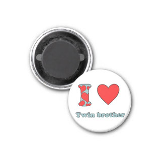 I love my twin brother 1 inch round magnet