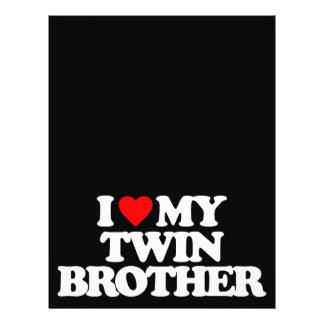I LOVE MY TWIN BROTHER FLYERS