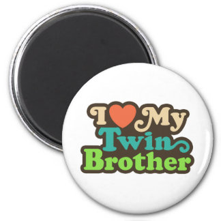 I Love My Twin Brother Magnet