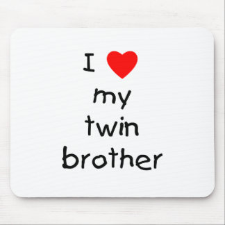 I Love My Twin Brother Mouse Pad