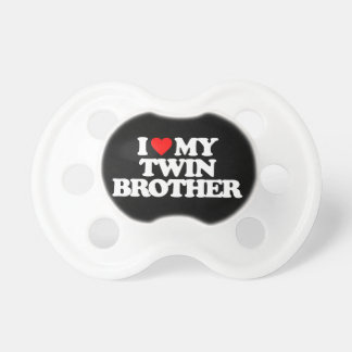 I LOVE MY TWIN BROTHER PACIFIER
