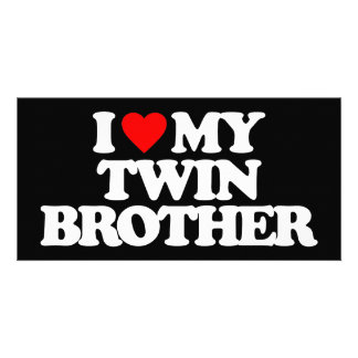 I LOVE MY TWIN BROTHER PICTURE CARD