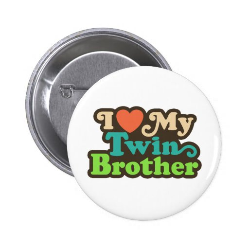 I Love My Twin Brother Pin