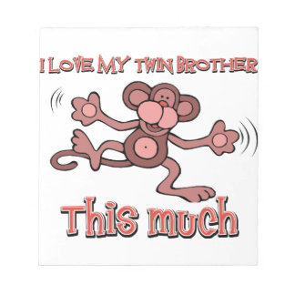 I love my Twin brother this much Memo Note Pad